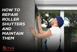 How to Repair Roller Shutters and Maintain them